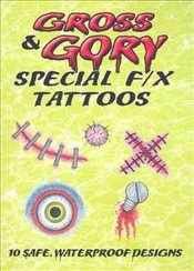 Gross & Gory Special F/X Tattoos (Dover Tattoos) - Smith, A G