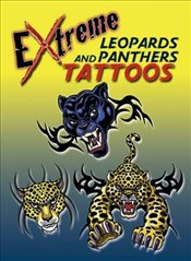 Extreme Leopards and Panthers Tattoos (Dover Tattoos) - Toufexis, George