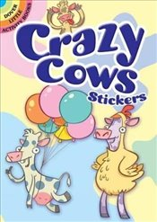Crazy Cows Stickers (Dover Little Activity Books Stickers) - Maderna, Victoria