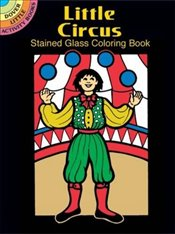 Little Circus Stained Glass Colouring Book (Dover Stained Glass Coloring Book) - Stewart, Pat
