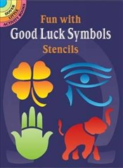 Fun with Good Luck Symbols Stencils (Dover Stencils) - Noble, Marty