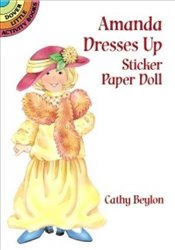 Amanda Dresses Up Sticker Paper Doll (Dover Little Activity Books Paper Dolls) - Beylon, Cathy