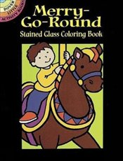 Merry-Go-round Stained Glass Colori (Dover Stained Glass Coloring Book) - Beylon, Cathy