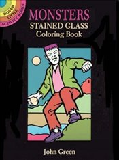 Monsters Stained Glass Colouring Book (Dover Stained Glass Coloring Book) - Green, John