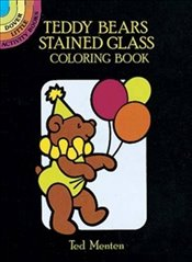 Teddy Bears Stained Glass Coloring Book (Dover Stained Glass Coloring Book) - Menten, Ted