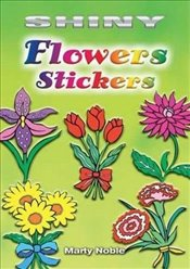 Shiny Flowers Stickers (Dover Little Activity Books Stickers) - Noble, Marty