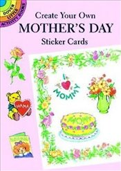 Create Your Own Mothers Day Sticke (Dover Little Activity Books) - Steadman,