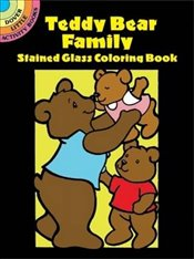 Teddy Bear Family Stained Glass Coloring Book (Dover Stained Glass Coloring Book) - Beylon, Cathy
