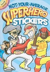 Not-Your-Average Superhero Stickers (Dover Little Activity Books Stickers) - Donahue, Peter