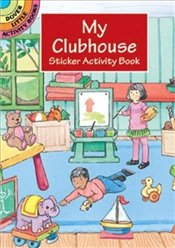 My Clubhouse Sticker Activity Book (Dover Little Activity Books) - Beylon, Cathy