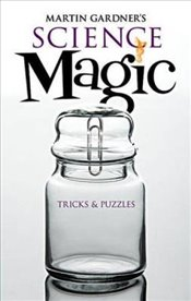 Martin Gardners Science Magic (Dover Magic Books) - Gardner, Martin