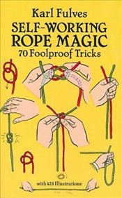 Self-working Rope Magic (Dover Magic Books) - Fulves, Karl