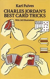 Charles Jordans Best Card Tricks: With 265 Illustrations (Dover Magic Books) - Fulves, Karl