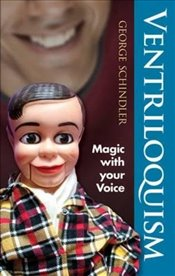 Ventriloquism: Magic with Your Voice (Dover Magic Books) - Schindler, George