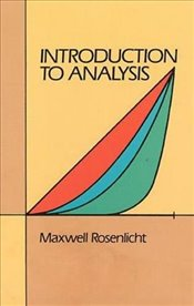 Introduction to Analysis (Dover Books on Mathematics) - Rosenlicht, Maxwell