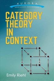 Category Theory in Context (Aurora: Dover Modern Math Originals) - Riehl, Emily