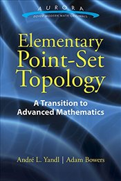 Elementary Point-Set Topology: A Transition to Advanced Mathematics (Aurora: Dover Modern Math Origi - Yandl, Andre