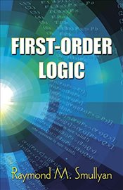 First-order Logic (Dover Books on Mathematics) - Smullyan, Raymond M.