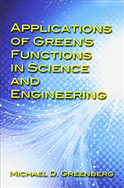 Applications of Greens Functions in Science and Engineering (Dover Books on Engineering) - Greenberg, Michael