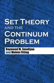 Set Theory and the Continuum Problem (Dover Books on Mathematics) - Smullyan, Raymond M