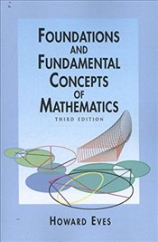 Foundations and Fundamental Concepts of Mathematics (Dover Books on Mathematics) - Eves, Howard