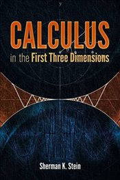 Calculus in the First Three Dimensions (Dover Books on Mathematics) - Stein, Sherman