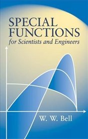 Special Functions for Scientists and Engineers (Dover Books on Mathematics) - Bell, W.