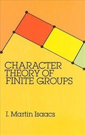 Character Theory of Finite Groups (Dover Books on Mathematics) - Isaacs, I. Martin