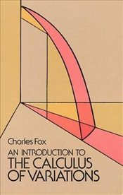 Introduction to the Calculus of Variations (Dover Books on Mathematics) - Fox, Charles