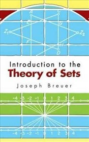 Introduction to the Theory of Sets (Dover Books on Mathematics) - Breuer, Joseph