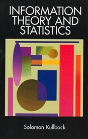 Information Theory and Statistics (Dover Books on Mathematics) - Kullback, Solomon