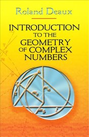 Introduction to the Geometry of Complex Numbers (Dover Books on Mathematics) - Deaux, Roland