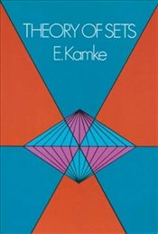 Theory of Sets (Dover Books on Mathematics) - Kamke, E.