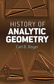 History of Analytic Geometry (Dover Books on Mathematics) - Boyer, Carl B.