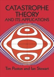 Catastrophe Theory and Its Applications (Dover Books on Mathematics) - Poston, Timothy