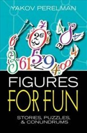 Figures for Fun: Stories, Puzzles and Conundrums - Perelman, Yakov