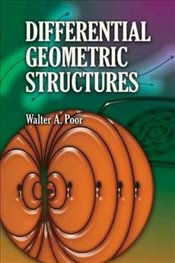 Differential Geometric Structures (Dover Books on Mathematics) - Poor, Walter A.