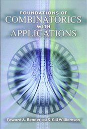 Foundations of Combinatorics with Applications (Dover Books on Mathematics) - Bender, Edward A