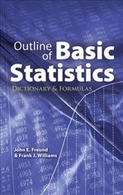 Outline of Basic Statistics: Dictionary and Formulas (Dover Books on Mathematics) - Freund, John E