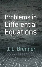 Problems in Differential Equations (Dover Books on Mathematics) - Brenner, J. L.