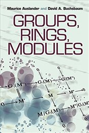 Groups, Rings, Modules (Dover Books on Mathematics) - Auslander, Maurice