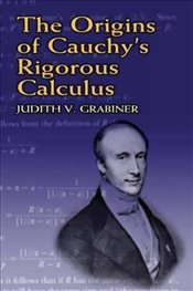 Origins of Cauchys Rigorous C (Dover Books on Mathematics) - Grabiner, Judith V