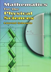 Mathematics for the Physical Sciences (Dover Books on Mathematics) - Schwartz, Laurent