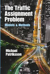 Traffic Assignment Problem: Models and Methods (Dover Books on Mathematics) - Patriksson, Michael