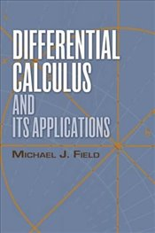 Differential Calculus and Its Applications (Dover Books on Mathematics) - Field,
