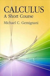 Calculus: A Short Course (Dover Books on Mathematics) - Gemignani, Michael Caesar