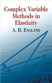 Complex Variable Methods in Elastic   - England, A. H.