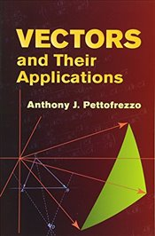 Vectors and Their Applications (Dover Books on Mathematics) - Pettofrezzo, Anthony J