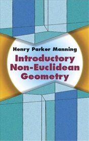 Introductory Non-Euclidean Geometry (Dover Books on Mathematics) - Manning, Henry Parker