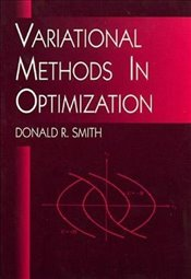 Variational Methods in Optimization (Dover Books on Mathematics) - Smith, Donald R.